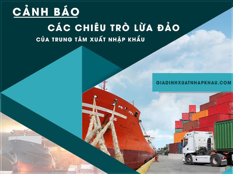 Cảnh báo các chiêu trò lừa đảo của trung tâm xuất nhập khẩu