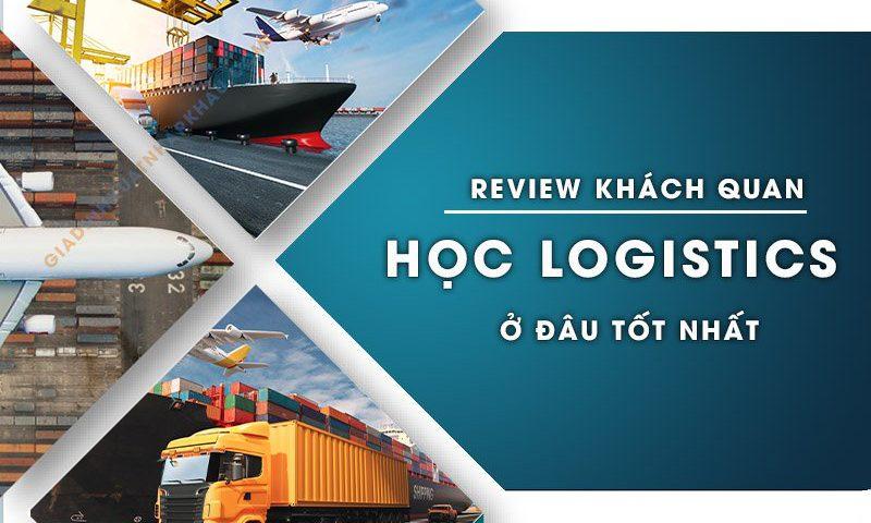 Review học Logistics ở đâu tốt