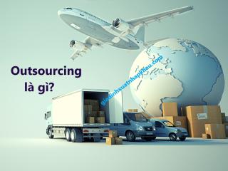 Outsourcing là gì? Các hình thức outsourcing hiện nay